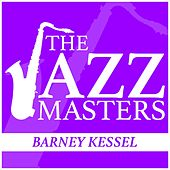 The JAZZ Masters - Barney Kessel by Barney Kessel
