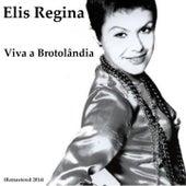 Viva a Brotolândia (Remastered 2014) by Elis Regina