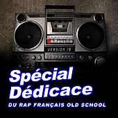 Spécial dédicace au rap francais old school, vol. 19 (Compilation) von Various Artists