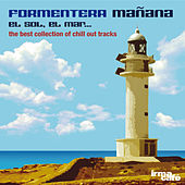 Formentera Mañana: El Sol, el Mar ... (The Best Collection of Chill out Tracks) von Various Artists