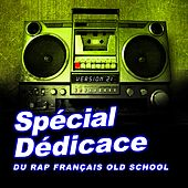 Spécial dédicace au rap francais old school, vol. 21 von Various Artists