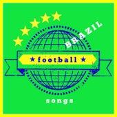 Brazil Football Songs (A Fantastic Summer!) de Various Artists