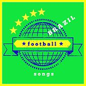 Brazil Football Songs (A Fantastic Summer!) von Various Artists