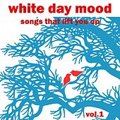 White Day Mood (Songs That Lift You Up) von Various Artists