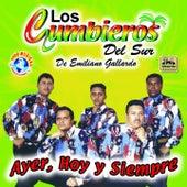 Ayer, Hoy y Siempre by Los Cumbieros Del Sur