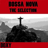 Bossa Nova The Selection (Doxy Collection Remastered) by Various Artists