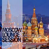 Moscow Lounge Session by Various Artists