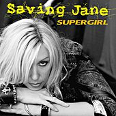 SuperGirl von Saving Jane
