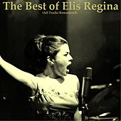 The Best of Elis Regina (All Tracks Remastered) von Elis Regina