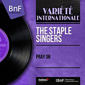 Pray On (Mono Version) by The Staple Singers