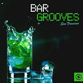 Bargrooves San Francisco von Various Artists