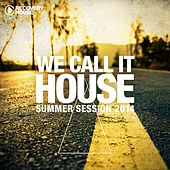 We Call It House, Vol. 16 - Summer Session 2014 von Various Artists