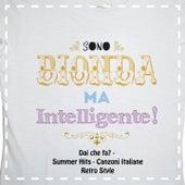 Dai che fa? Sono bionda ma intelligente (Summer Hits, Canzoni Italiane, Retro Style) by Various Artists