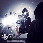 Ghosts, Fools & Fakes de Glowin Shadow
