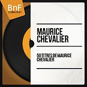 50 titres de Maurice Chevalier (Mono Version) de Various Artists