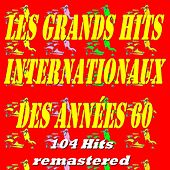 Les grands Hits internationaux des années 60 (104 Hits Remastered) von Various Artists