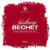I Only Have Eyes for You by Sidney Bechet