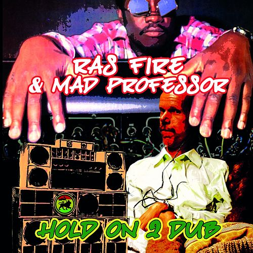 Hold on 2 Dub von Mad Professor