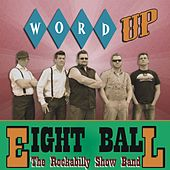 Word Up - EP (The Rockabilly Show Band) von 8Ball
