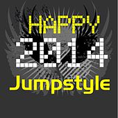 Happy Jumpstyle 2014 (Happy New Year) von Various Artists