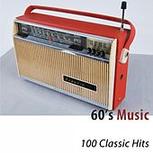 60's Music (100 Classic Hits) [Remastered] di Various Artists