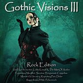 Gothic Visions III (Rock Edition) by Various Artists