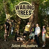 Selon ma nature de Wailing Trees