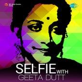 Selfie with Geeta Dutt by Various Artists