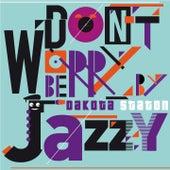 Don't Worry Be Jazzy By Dakota Staton by Dakota Staton