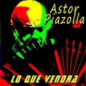 Lo Que Vendra de Astor Piazzolla