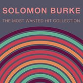The Most Wanted Hit Collection by Solomon Burke