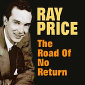 The Road of No Return (20 Hits and Rare Songs) von Ray Price