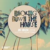 Rocking Down the House in Ibiza 2014 von Various Artists