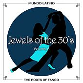 The Roots Of Tango - Jewels Of The 30's, Vol. 6 by Various Artists