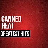 Canned Heat Greatest Hits by Canned Heat