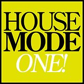House Mode: One! von Various Artists