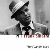 N°1 Frank Sinatra (The Classic Hits) [Remastered] von Frank Sinatra