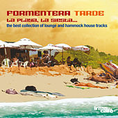 Formentera Tarde: La Playa, la Siesta ... (The Best Collection of Lounge and Hammock House Tracks) von Various Artists