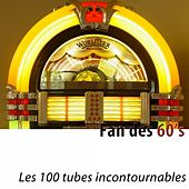 Fan des 60's (Les 100 tubes incontournables) [Remastered] by Various Artists