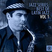 Jazz Series: Best of Latin Jazz, Vol. 1 von Various Artists