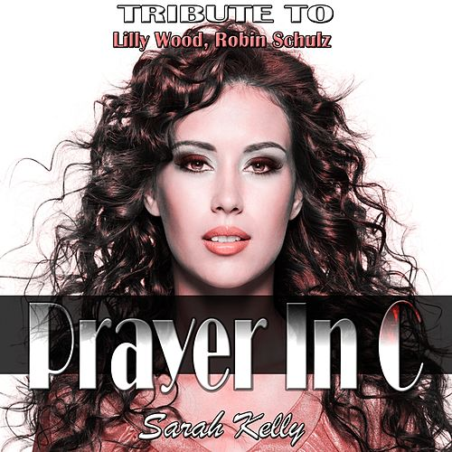 Prayer in C: Tribute to Lilly Wood, Robin Schulz by Sarah Kelly