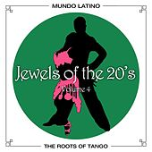 The Roots Of Tango - Jewels Of The 20's , Vol.4 by Various Artists