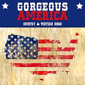 Gorgeous America - Country & Western Songs by Various Artists