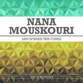 San Sfirixis Tris Fores von Nana Mouskouri