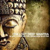 Chillout Deep Mantra (65 Deep Lounge and Chill House Soul Selection) de Various Artists