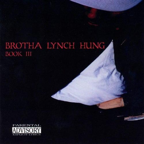 Book III: The Best of Brotha Lynch Hung by Brotha Lynch Hung