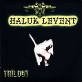 Trilogy by Haluk Levent