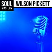 Soul Masters: Wilson Pickett by Wilson Pickett