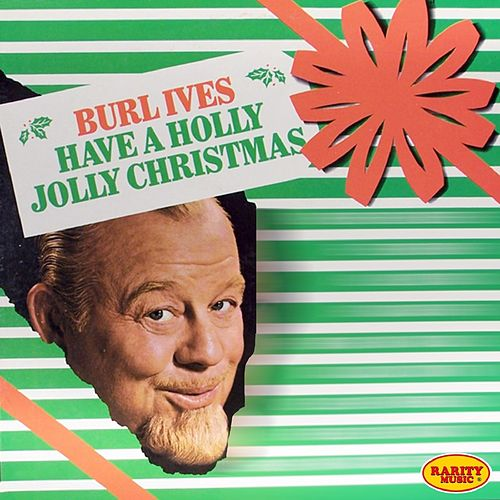 Have a Holly Jolly Christmas de Burl Ives