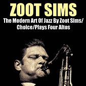 The Modern Art of Jazz By Zoot Sims / Choice / Plays Four Altos by Zoot Sims